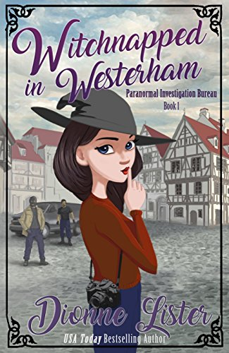 Witchnapped in Westerham (Paranormal Investigation Bureau Cosy Mystery Book 1)