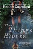 These Things Hidden by Gudenkauf, Heather (January 18, 2011) Paperback by  Unknown in stock, buy online here