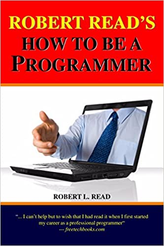 Robert Read's How To Be A Programmer: Volume 1