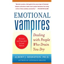 Emotional Vampires: Dealing with People Who Drain You Dry, Revised and Expanded 2nd Edition: Dealing with People Who Drain You Dry, 2nd Edition (NTC Self-Help)