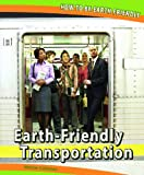 Earth-Friendly Transportation, Miriam Coleman, 1448827698