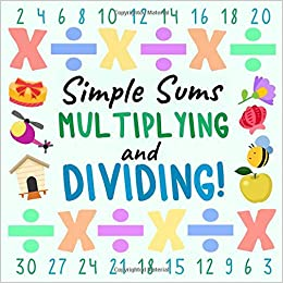 b507c2c1a9c27 Simple Sums: Multiplying and Dividing!: A Fun Question and Answer ...