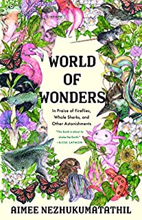 Book Cover: World of Wonders: In Praise of Fireflies, Whale Sharks, and Other Astonishments