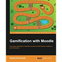 Gamification with Moodle: Use game elements in Moodle courses to build learner resilience and motivation (English Edition)