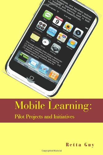Mobile Learning:   Pilot Projects and Initiatives