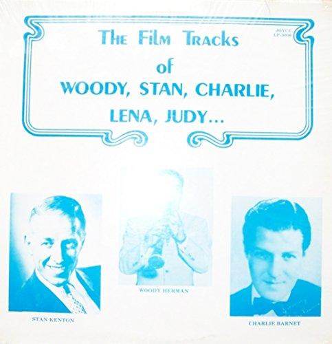 The Film Tracks of Woody, Stan, Charlie, Lena,