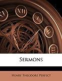 Sermons, Henry Theodore Perfect, 1145249744