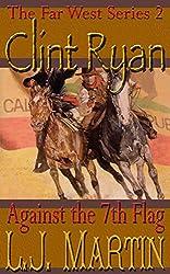 Against the 7th Flag - A Clint Ryan Western