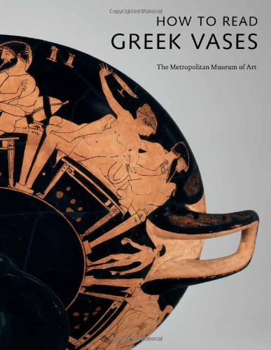 How to Read Greek Vases (The Metropolitan Museum of Art - How to Read) ()