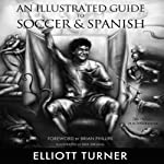An Illustrated Guide to Soccer & Spanish | Elliot Turner