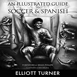 An Illustrated Guide to Soccer & Spanish