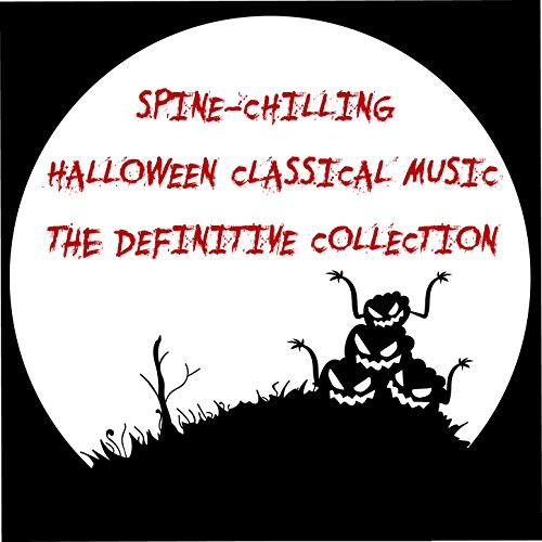 Spine-Chilling Halloween Classical Music: The Definitive Collection