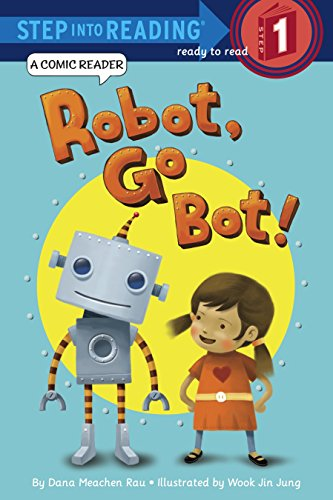 Go Robots - Robot, Go Bot! (Step into Reading Comic Reader)