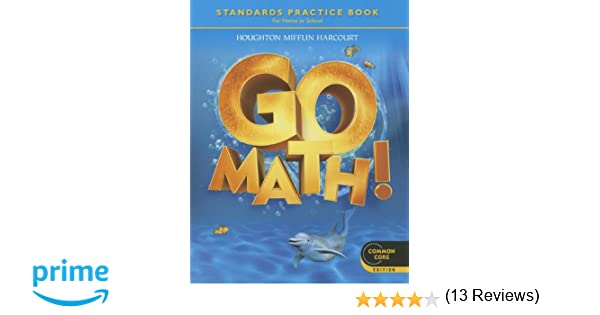 Go Math! Grade K: Standards Practice Book, Common Core Student ...