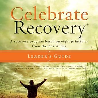 amazon com celebrate recovery a recovery program based on eight rh amazon com Printables Celebrate Recovery Celebrate Recovery Graphics