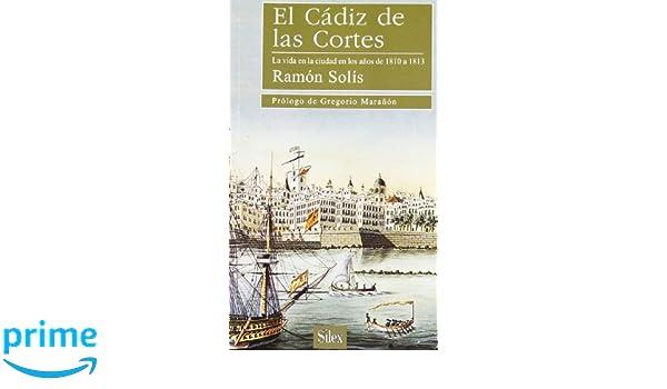 El Cádiz de las Cortes: La vida en la ciudad en los años de ...