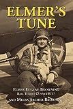 Elmer's Tune, Elmer Eugene Browning, 0981757219
