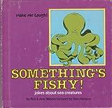 Something's Fishy!, Rick Walton and Ann Walton, 0822509938