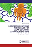 Location-Clustering Techniques for Wlan Location Estimation Systems, Rakhee Mohiddin, 3844389040