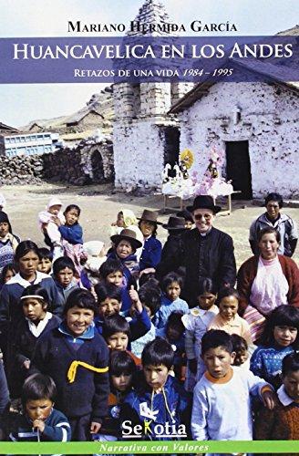 Descargar Libro Huancavelica En Los Andes. Retazos De Una Vida. 1984-1995 Mariano Hermida García