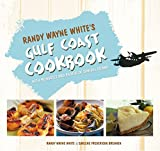 Randy Wayne White's Gulf Coast Cookbook, Randy Wayne White and Carlene Fredericka Brennen, 159228096X