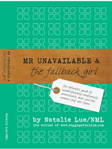Mr Unavailable The Fallback Girl The Definitive Guide To Gorgeous Emotionally Unavailable Men Pattern