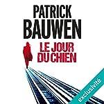 Le jour du chien | Patrick Bauwen