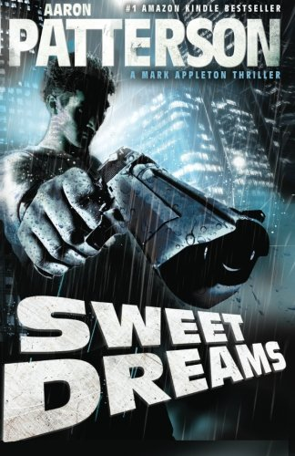Sweet Dreams (A Mark Appleton Thriller) (Wja) Aaron Patterson