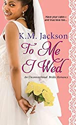 To Me I Wed (Unconventional Brides Romance)