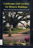 Landscapes and Gardens for Historic Buildings : A Handbook for Reproducing and Creating Authentic Landscape Settings, Favretti, Rudy J. and Favretti, Joy P., 0942063104
