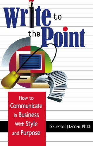 Write to the Point: How to Communicate in Business With Style and Purpose by Career Press, Inc.