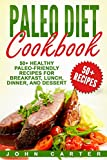 Paleo Diet Cookbook: 50+ Healthy Paleo-Friendly Recipes for Breakfast, Lunch, Dinner, and Dessert (Ketogenic Diet, Meal Prep Book 3)