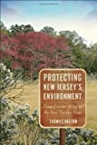 Protecting New Jersey's Environment, Thomas Belton, 081354887X