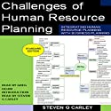 Challenges of Human Resource Planning Audiobook by Steven G. Carley Narrated by Greg Dehm