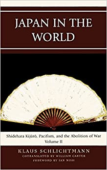 Japan in the World: v. 2: Shidehara Kijuro, Pacifism, and the Abolition of War (AsiaWorld)