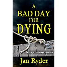 A Bad Day For Dying