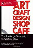 The Routledge Companion to Arts Marketing, , 041578350X