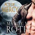 Act of Mercy: PSI-Ops / Immortal Ops, Book 1   Mandy M. Roth