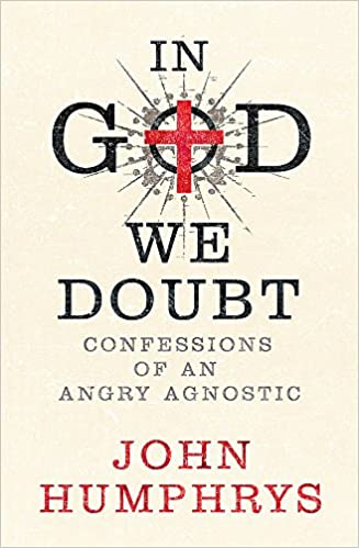 In God We Doubt: Confessions of a Failed Atheist