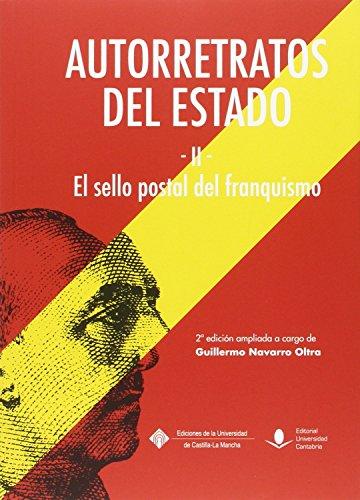 Descargar Libro Autorretratos Del Estado , El Sello Postal Del Franquismo Guillermo Navarro Oltra