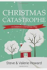 Christmas Catastrophe: A Children's Christmas Play Paperback