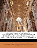 Graecus Venetus: Pentateuchi, Proverbiorum, Ruth, Cantici, Ecclesiastae, Threnorum, Danielis Versio Graeca : Ex Unico Bibliothecae S. Marci Venetae Codice (Greek Edition)