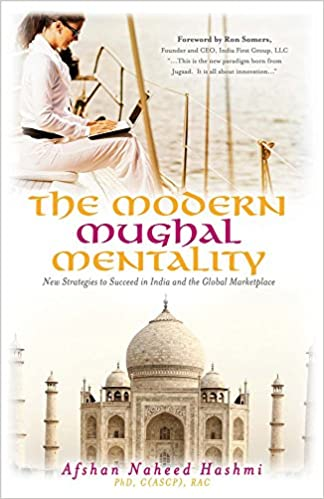 The Modern Mughal Mentality: New Strategies to Succeed in ...