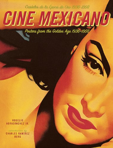 Cine Mexicano: Poster Art from the Golden Age/Carteles de la Epoca de Oro 1936-1956 - Movie Poster Design