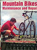 Mountain Bikes : Maintenance and Repair, Stevenson, John and Richards, Brant, 0933201613