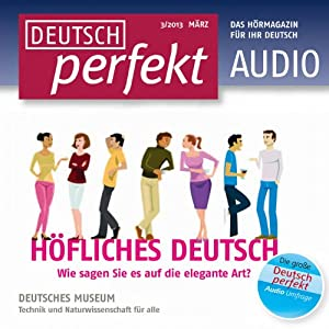 Deutsch perfekt Audio - Höfliches Deutsch. 3/2013 Hörbuch