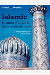 Islamic Human Rights and International Law by Glenn Roberts (2006-12-11) Paperback