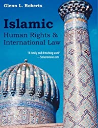 Islamic Human Rights and International Law by Glenn Roberts (2006-12-11)