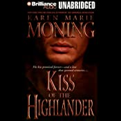 Kiss of the Highlander: Highlander, Book 4 | Karen Marie Moning