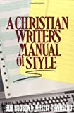 A Christian Writer's Manual of Style, Robert B. Hudson and Shelley Hudson, 0310350212